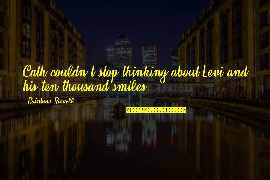 Random Clicks Quotes By Rainbow Rowell: Cath couldn't stop thinking about Levi and his