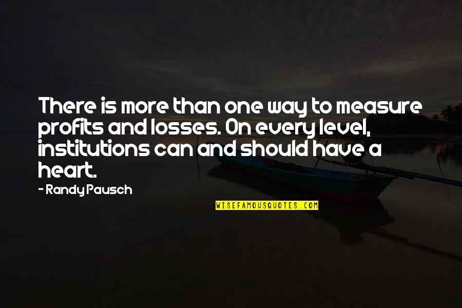 Randy Pausch Quotes By Randy Pausch: There is more than one way to measure