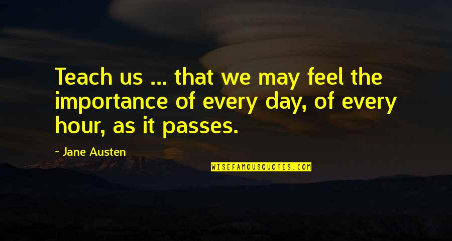 Ranger Manoso Quotes By Jane Austen: Teach us ... that we may feel the