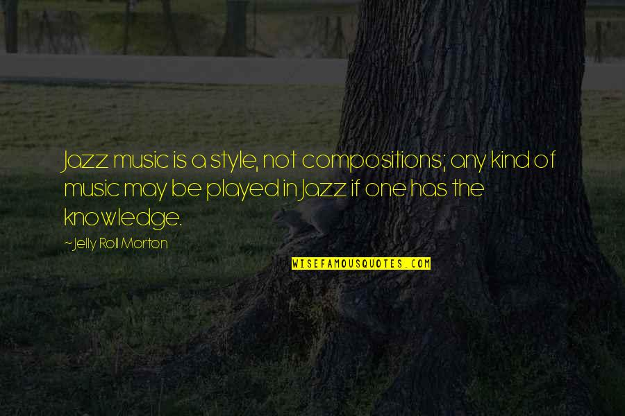 Rangers Fc Quotes By Jelly Roll Morton: Jazz music is a style, not compositions; any