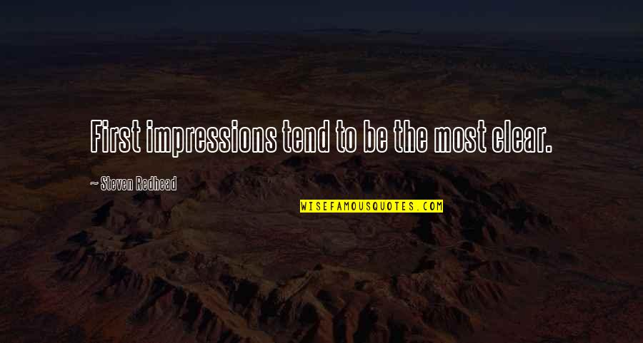 Rannulph Quotes By Steven Redhead: First impressions tend to be the most clear.