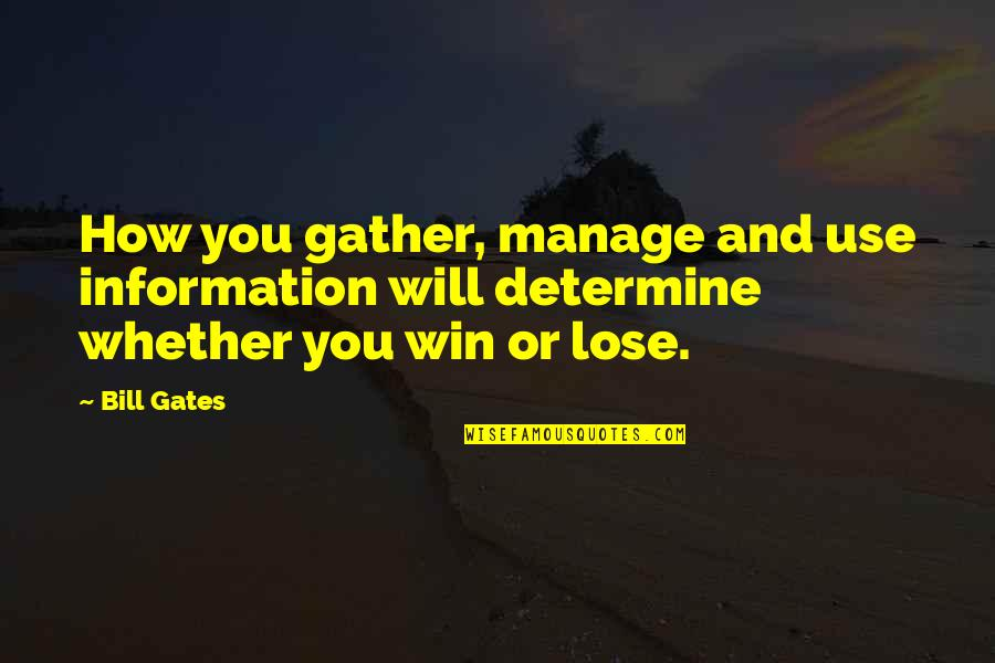 Rants And Giggles Quotes By Bill Gates: How you gather, manage and use information will