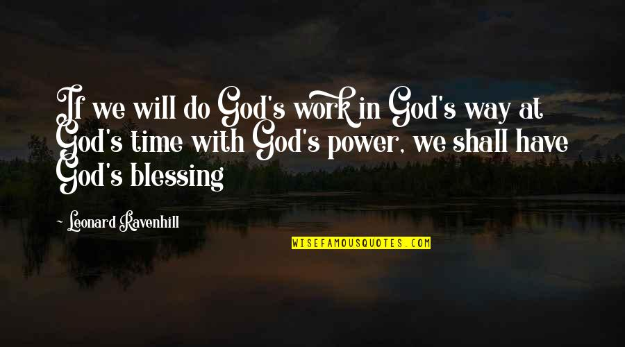 Ranzo Quotes By Leonard Ravenhill: If we will do God's work in God's