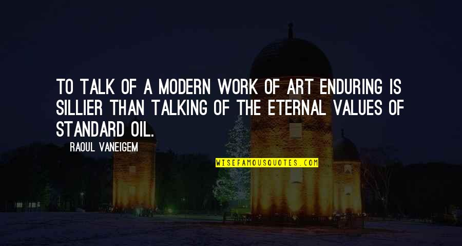 Raoul Vaneigem Quotes By Raoul Vaneigem: To talk of a modern work of art