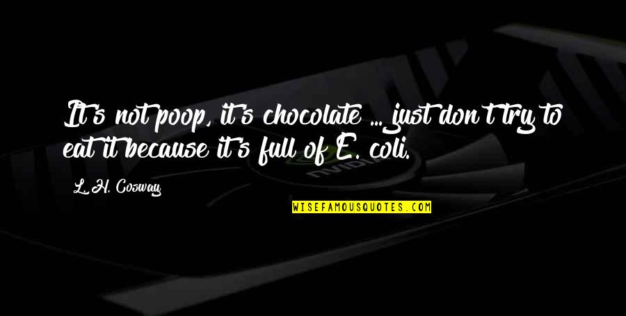 Rape Victim Tattoo Quotes By L. H. Cosway: It's not poop, it's chocolate ... just don't
