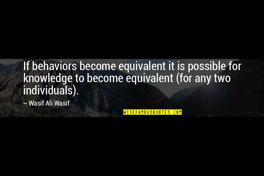 Rape Victim Tattoo Quotes By Wasif Ali Wasif: If behaviors become equivalent it is possible for