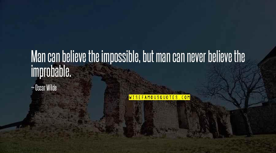 Rapheal Quotes By Oscar Wilde: Man can believe the impossible, but man can