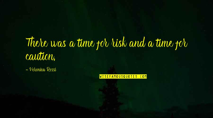Rapheal Quotes By Veronica Rossi: There was a time for risk and a