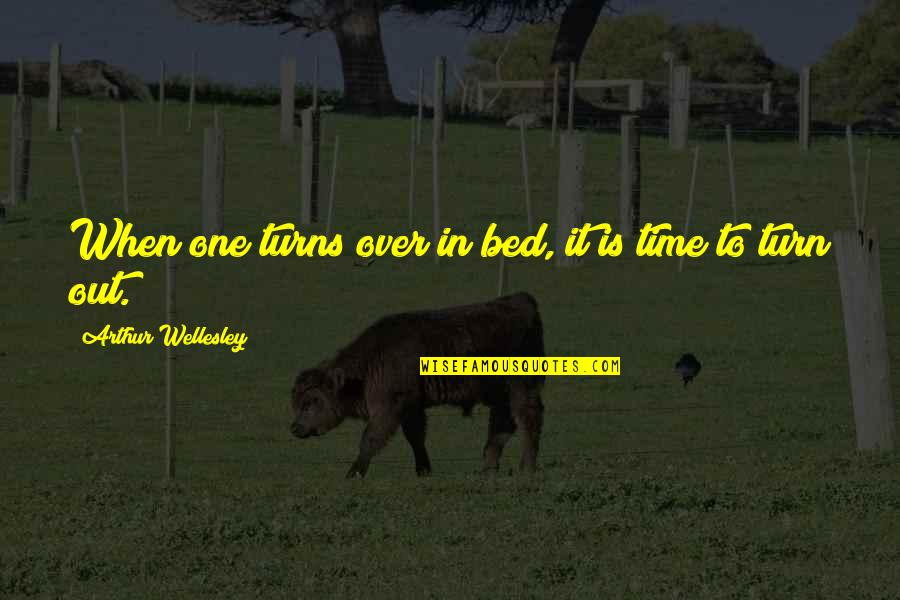 Rapporteur Quotes By Arthur Wellesley: When one turns over in bed, it is