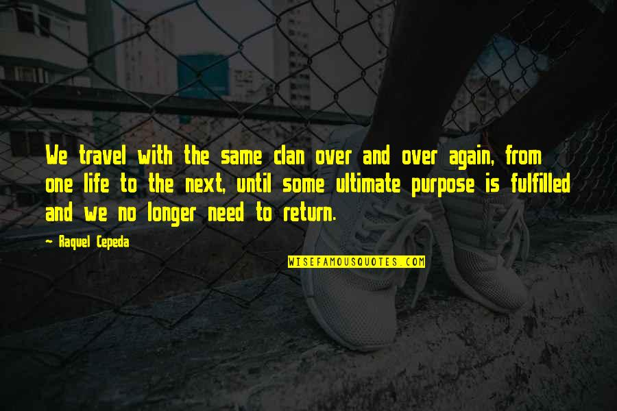 Raquel Quotes By Raquel Cepeda: We travel with the same clan over and