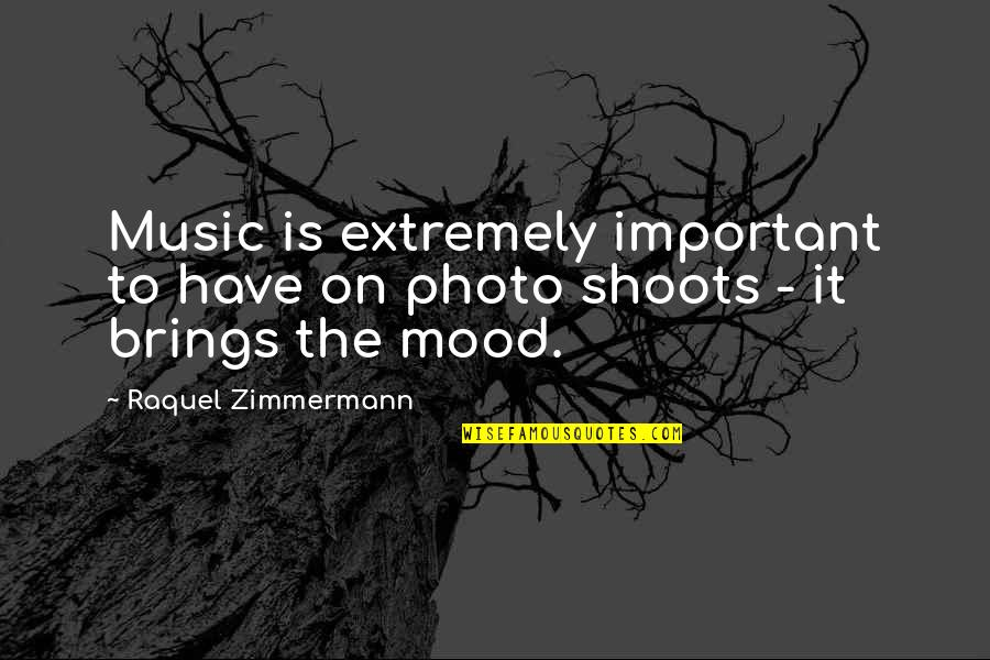 Raquel Quotes By Raquel Zimmermann: Music is extremely important to have on photo