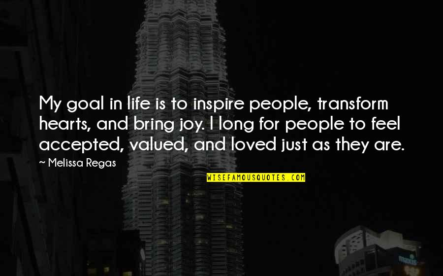 Rare Steak Quotes By Melissa Regas: My goal in life is to inspire people,
