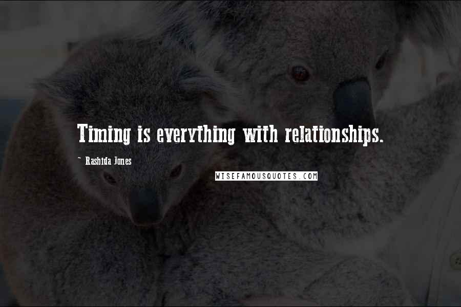Rashida Jones quotes: Timing is everything with relationships.
