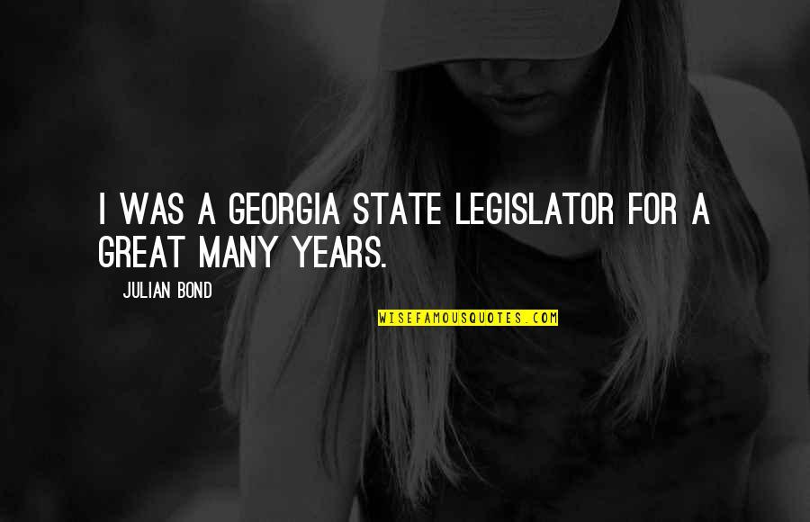 Raspier Quotes By Julian Bond: I was a Georgia state legislator for a
