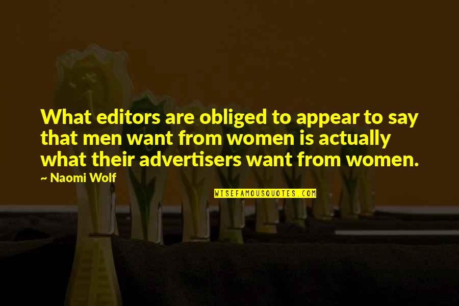 Raspier Quotes By Naomi Wolf: What editors are obliged to appear to say