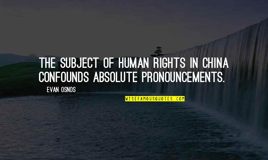 Rastaman Chant Quotes By Evan Osnos: The subject of human rights in China confounds