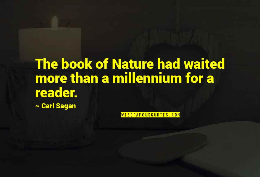 Rasterization Quotes By Carl Sagan: The book of Nature had waited more than