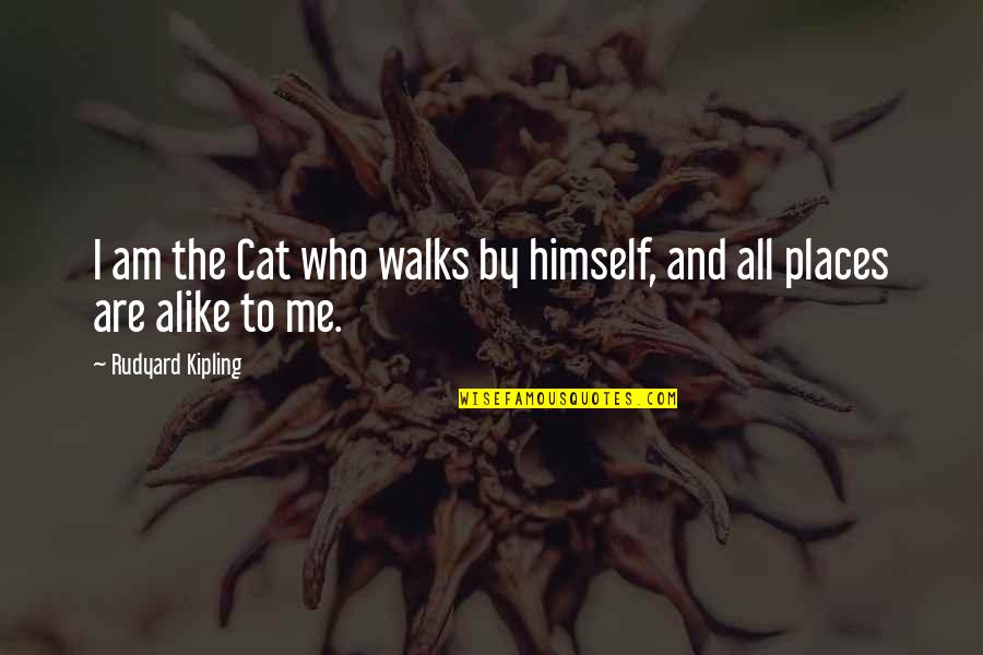 Rasterization Quotes By Rudyard Kipling: I am the Cat who walks by himself,