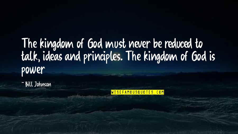 Rate Me Out Of 10 Quotes By Bill Johnson: The kingdom of God must never be reduced