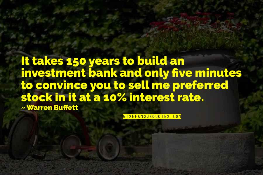 Rate Me Out Of 10 Quotes By Warren Buffett: It takes 150 years to build an investment