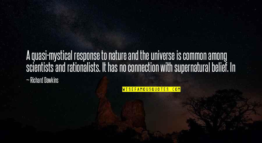 Rationalists Quotes By Richard Dawkins: A quasi-mystical response to nature and the universe