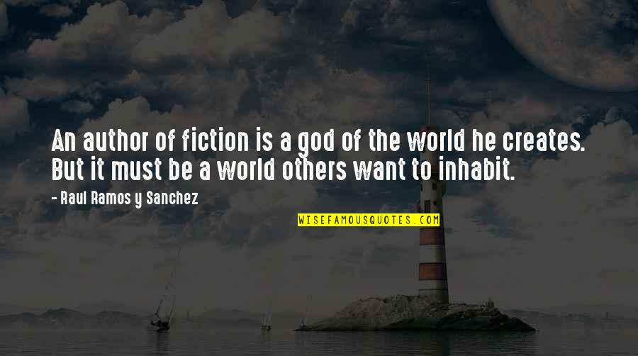 Raul Quotes By Raul Ramos Y Sanchez: An author of fiction is a god of