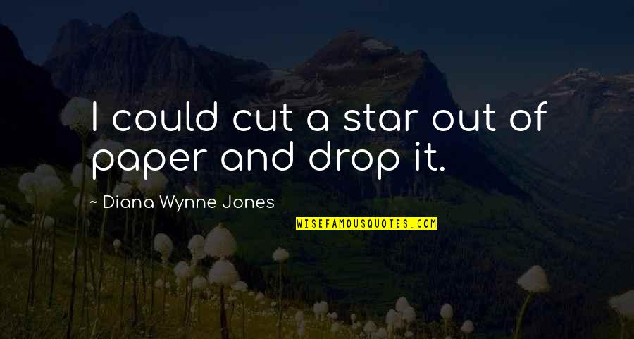 Raven By Lauren Oliver Quotes By Diana Wynne Jones: I could cut a star out of paper
