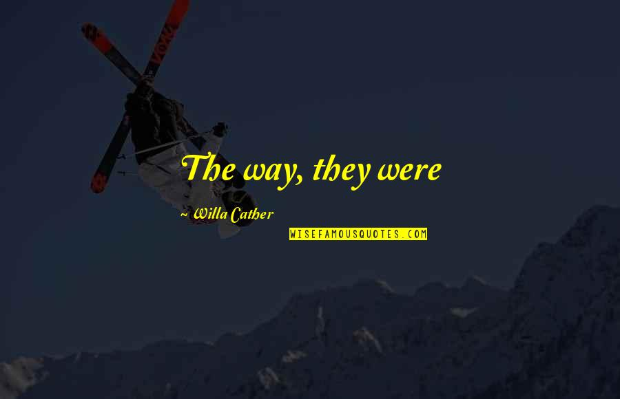 Raven By Lauren Oliver Quotes By Willa Cather: The way, they were