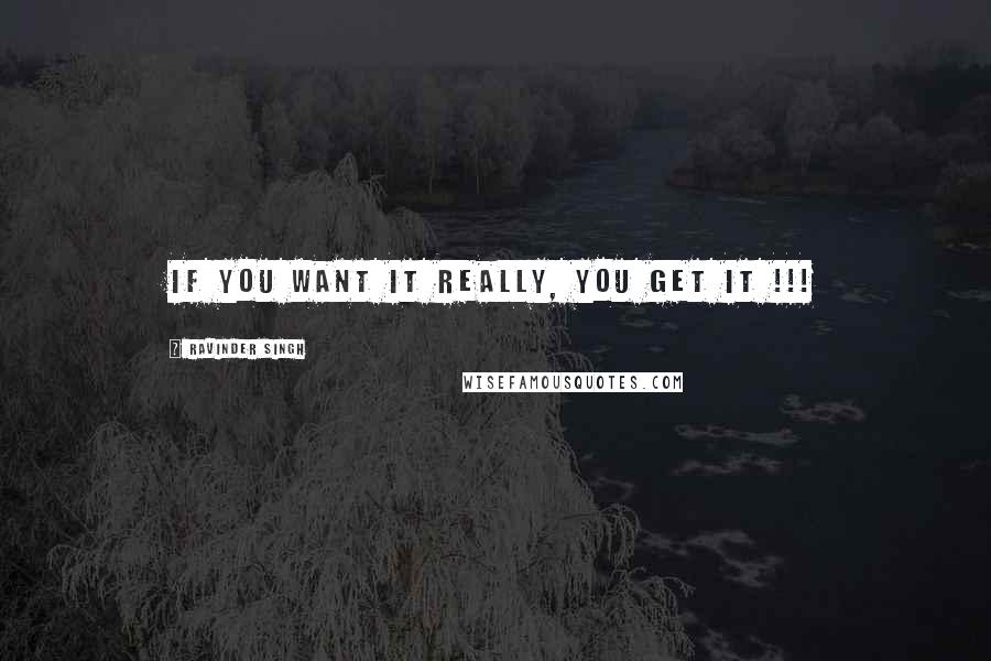 Ravinder Singh quotes: if you want it really, you get it !!!