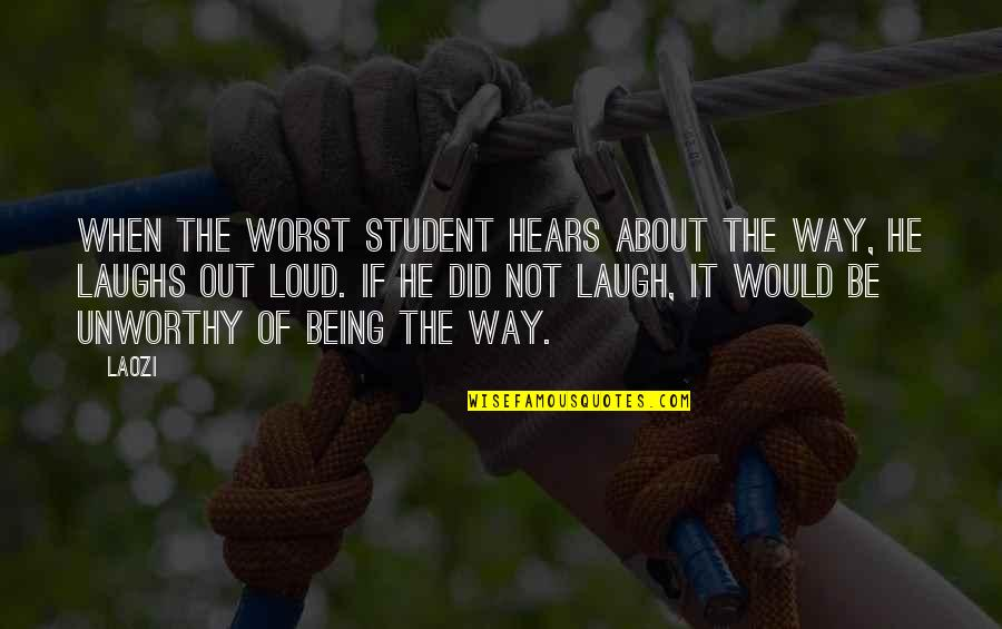 Ray Davey Quotes By Laozi: When the worst student hears about the Way,