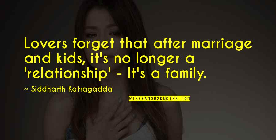 Razor Escape Quotes By Siddharth Katragadda: Lovers forget that after marriage and kids, it's