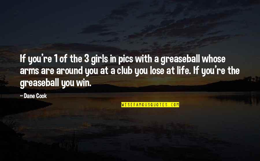 Re 3 Quotes By Dane Cook: If you're 1 of the 3 girls in