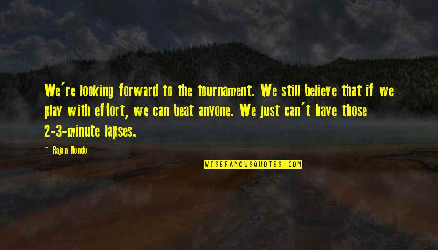 Re 3 Quotes By Rajon Rondo: We're looking forward to the tournament. We still