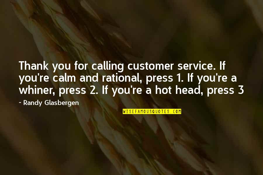 Re 3 Quotes By Randy Glasbergen: Thank you for calling customer service. If you're