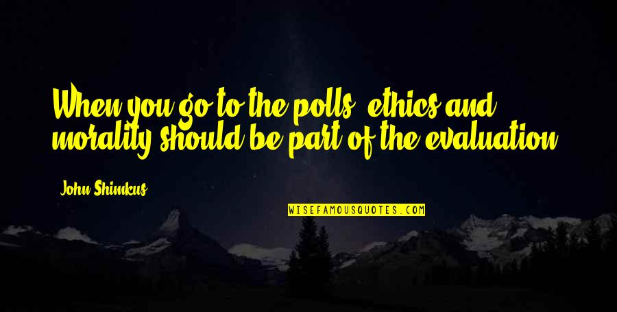 Re Evaluation Quotes By John Shimkus: When you go to the polls, ethics and
