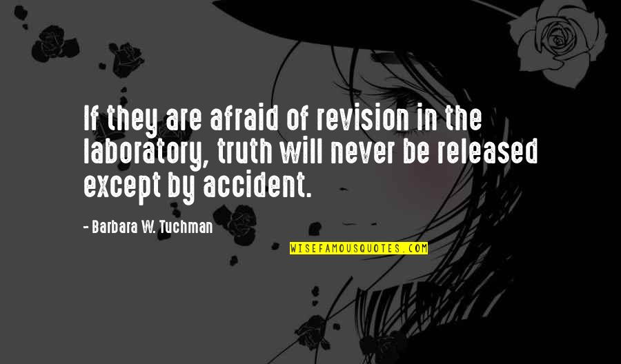 Re Revision Quotes By Barbara W. Tuchman: If they are afraid of revision in the
