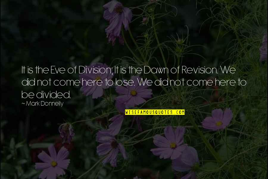Re Revision Quotes By Mark Donnelly: It is the Eve of Division; It is
