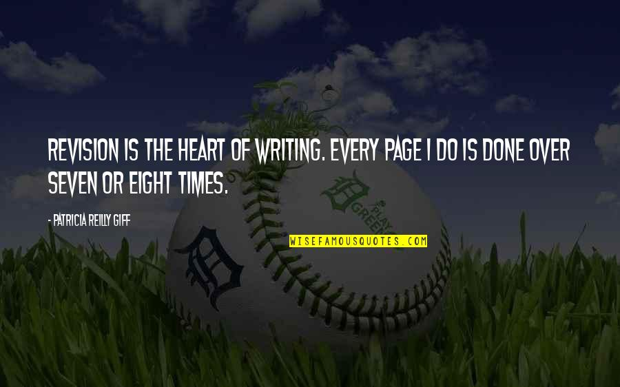 Re Revision Quotes By Patricia Reilly Giff: Revision is the heart of writing. Every page