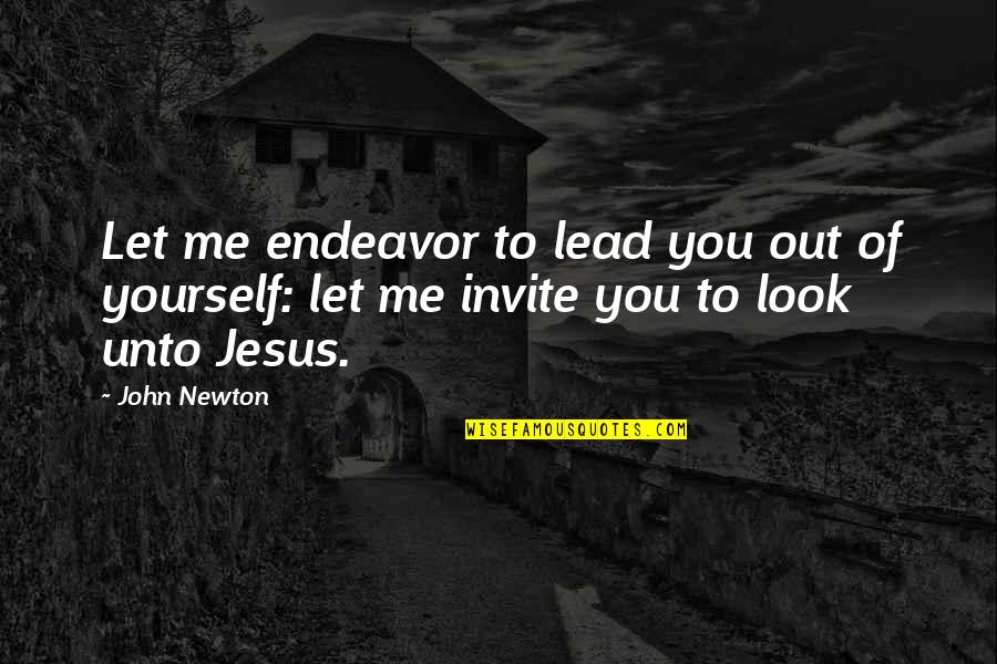 Reach Out Together Quotes By John Newton: Let me endeavor to lead you out of