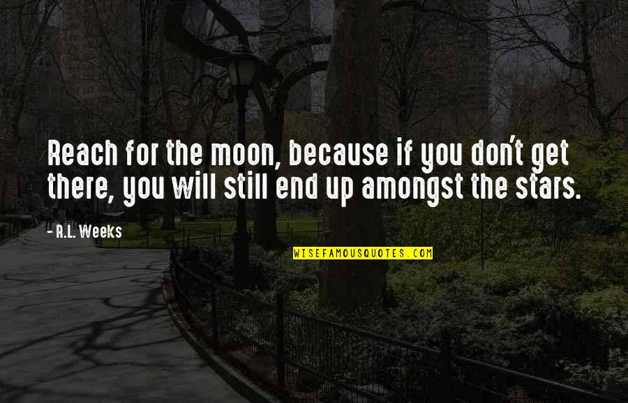 Reach The Stars Quotes Top 88 Famous Quotes About Reach The Stars