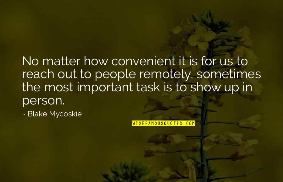 Reach Up Quotes By Blake Mycoskie: No matter how convenient it is for us