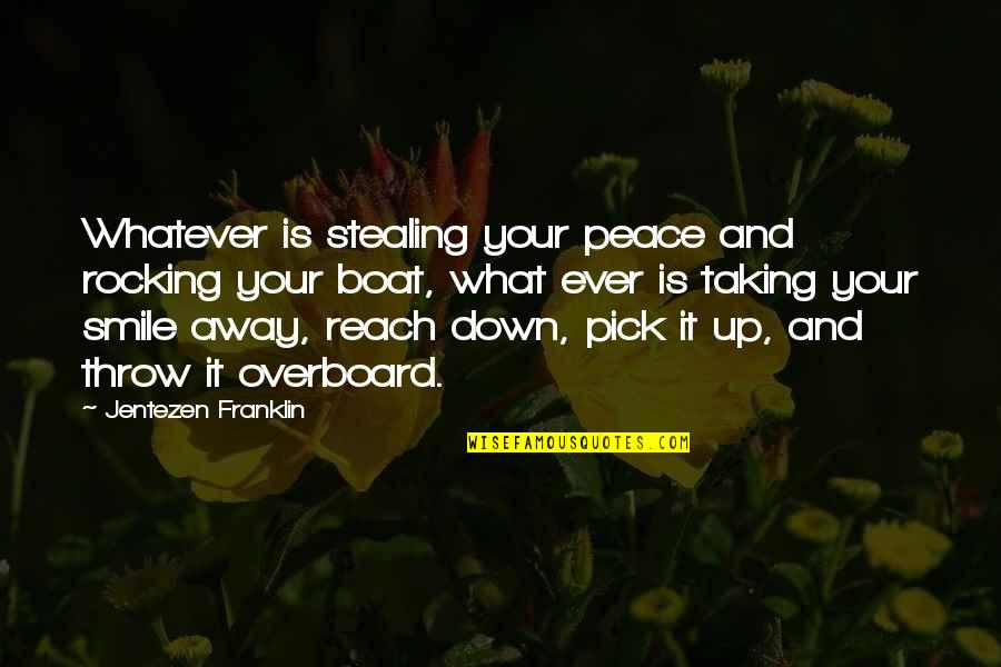 Reach Up Quotes By Jentezen Franklin: Whatever is stealing your peace and rocking your