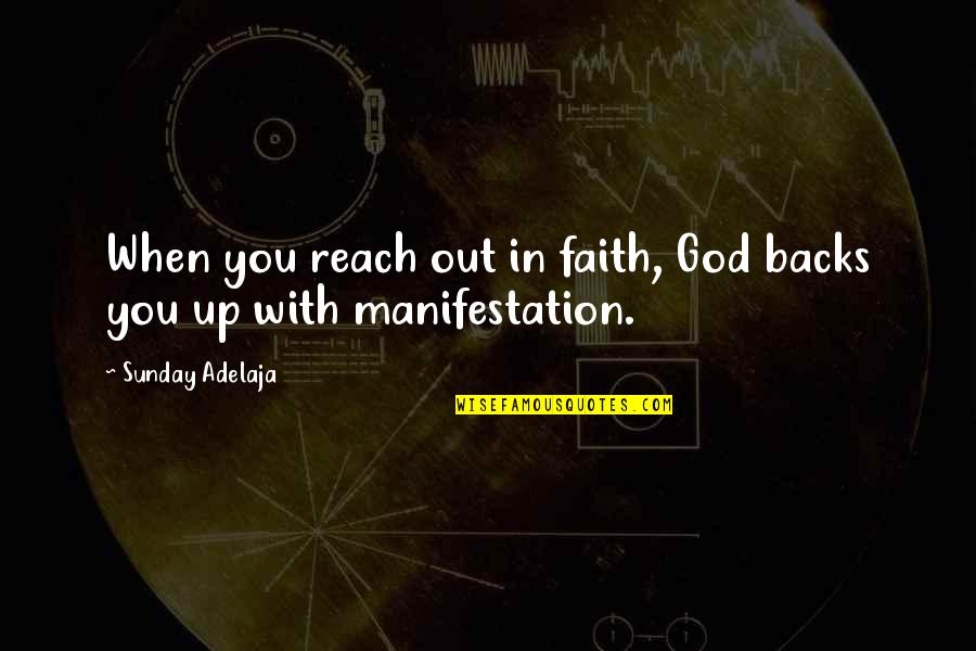 Reach Up Quotes By Sunday Adelaja: When you reach out in faith, God backs