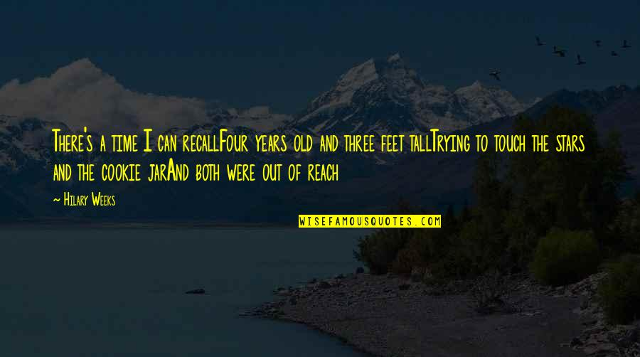 Reaching For The Stars Quotes By Hilary Weeks: There's a time I can recallFour years old