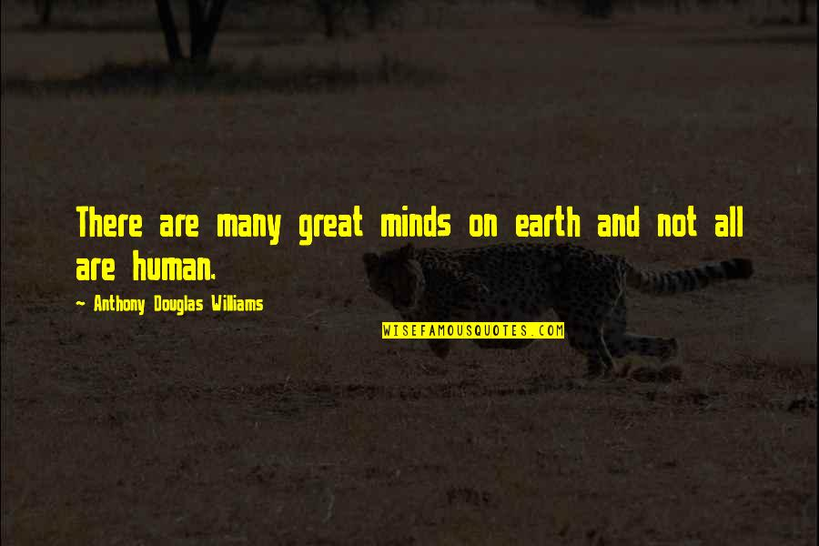 Reaching Personal Goals Quotes By Anthony Douglas Williams: There are many great minds on earth and