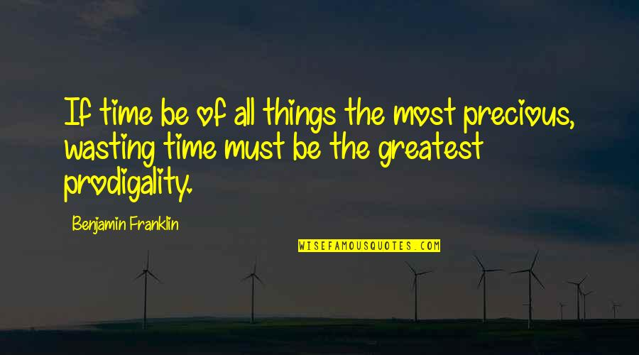 Reaching Personal Goals Quotes By Benjamin Franklin: If time be of all things the most