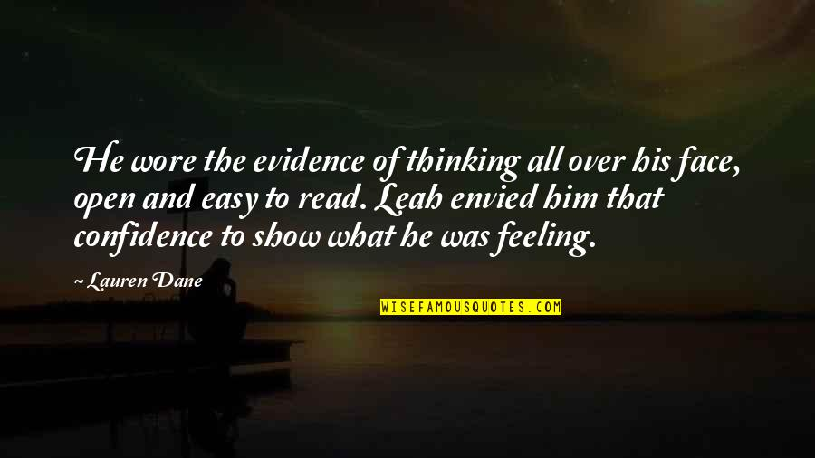 Read My Face Quotes By Lauren Dane: He wore the evidence of thinking all over