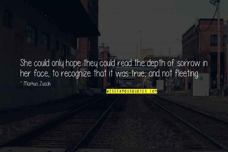 Read My Face Quotes By Markus Zusak: She could only hope they could read the