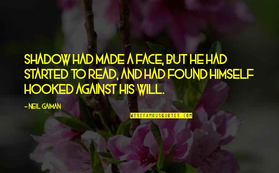 Read My Face Quotes By Neil Gaiman: Shadow had made a face, but he had