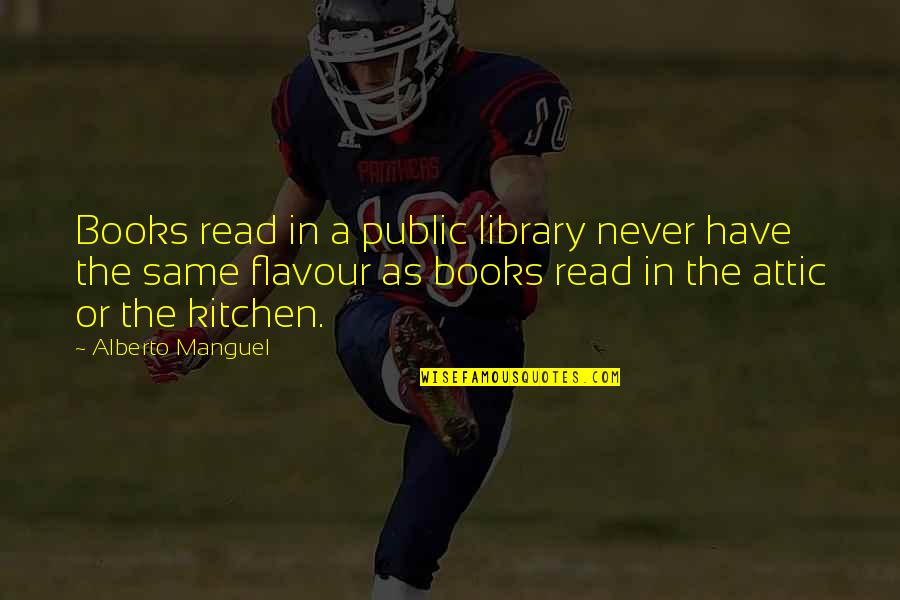 Read The Book Quotes By Alberto Manguel: Books read in a public library never have